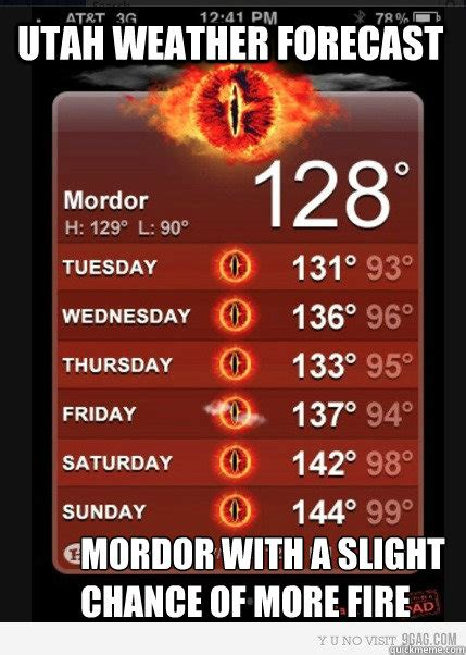 Utah Memes - utah weather forecast mordor with a slight chance of more fire misc quickmeme