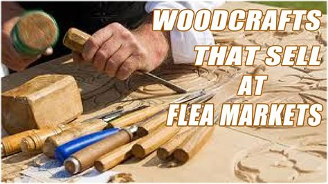 woodwork that sells wood crafts that sell at flea markets