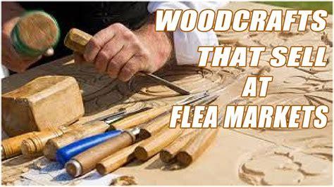 Handmade Items That Sell At Flea Markets - wood crafts that sell at flea markets
