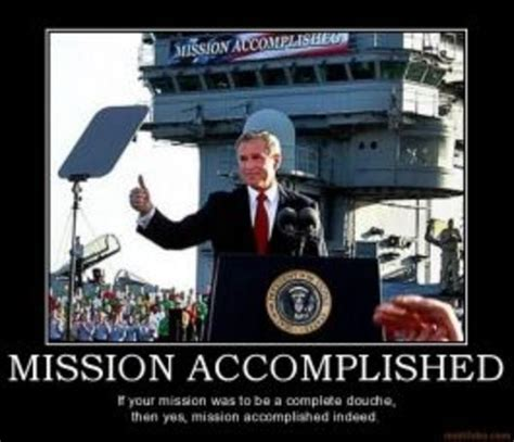 Mission Accomplished Meme - image 38473 mission accomplished know your meme