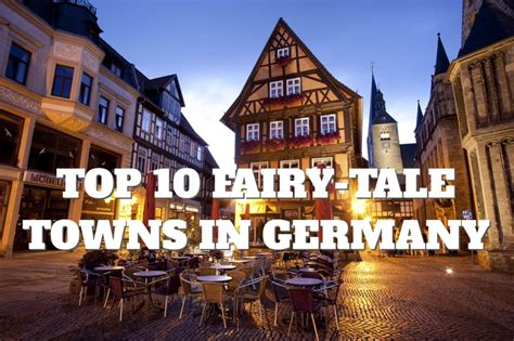best towns in top 10 tale towns in germany places to see in your