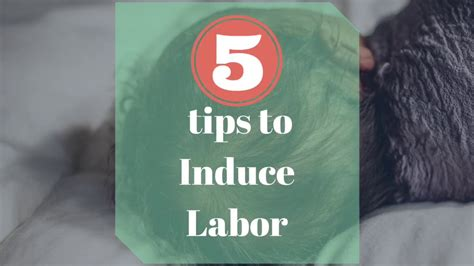 how to induce labor naturally 5 tips