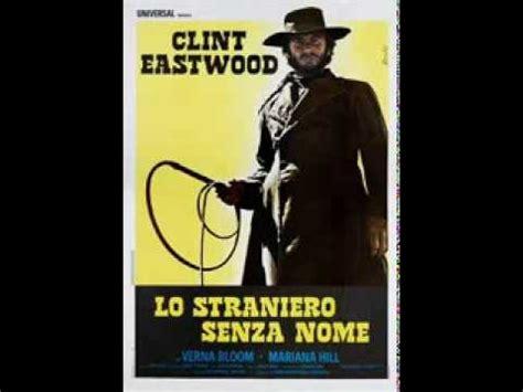 lo straniero youtube lo straniero senza nome clint eastwood colonna sonora youtube