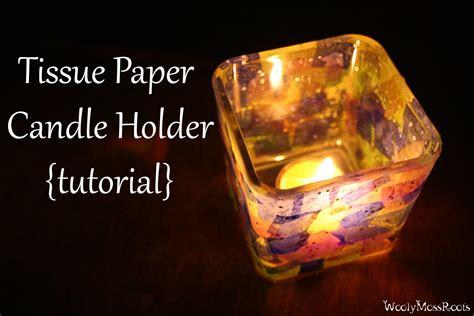 How To Make A Paper Candle Holder - tissue paper candle holder tutorial woolymossroots