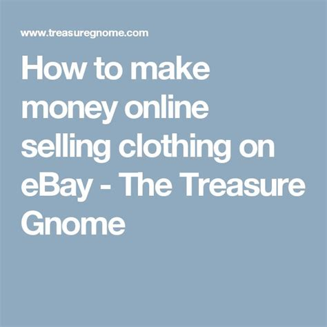 How To Make Money Selling Clothes Online - 17 best images about ebay selling on pinterest online garage sale old clothes and