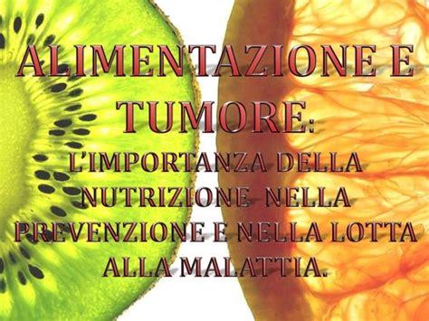 alimentazione tumori prevenire i tumori con l alimentazione
