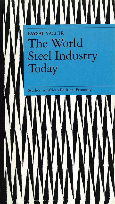 the master bladesmith advanced studies in steel books the world steel industry today united nations