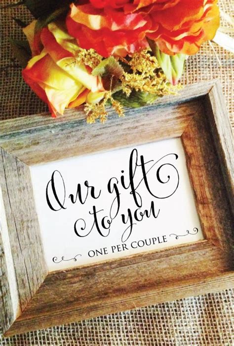 No At Your Wedding Our One 4 by Our Gift To You One Per Wedding Sign Wedding Favor