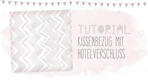 kissen 40x40 nähen mit hotelverschluss dreierlei liebelei kissenbezug mit hotelverschluss tutorial