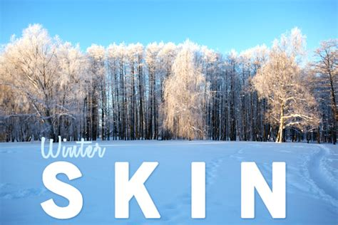 Beat Beautiful Winter Skin by Beat Winter S Skin Bare Magazine