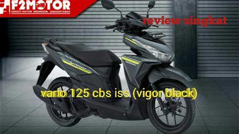 Saklar Iss Vario 125 review dan impresi honda vario 125 cbs iss vigor black