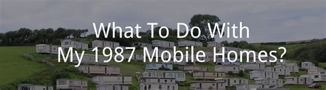 how much is a 1987 mobile home worth us mobile home pros
