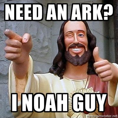 Funny Jesus Memes - need an ark the meta picture