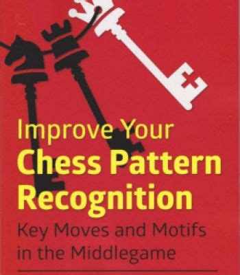 chess pattern recognition book review best 25 pattern recognition ideas on pinterest mega