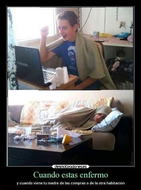imagenes comicas cuando uno esta enfermo im 225 genes y carteles de motivaciones pag 872 desmotivaciones