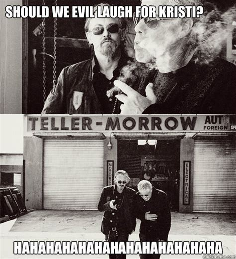 Sons Of Anarchy Meme - should we evil laugh for kristi