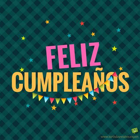 imagenes feliz cumpleaños amigo mio 200 deseos de cumplea 241 os en espa 241 ol para felicitar