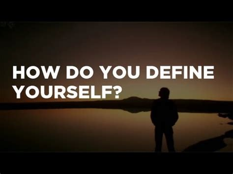 your selves definition how do you define yourself