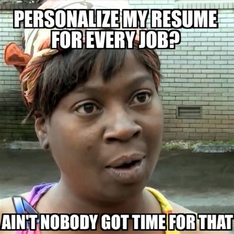 Job Meme - 7 job search memes that are just too real careerbuilder