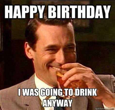 Memes For Birthdays - really funny happy birthday memes 50 best