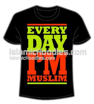 Kaos Muslim Every Day Im Muslim islamic t shirts