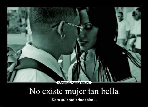 imagenes de reggaeton con frases de canciones imagenes de reggaeton no existe mujer tan bella desmotivaciones
