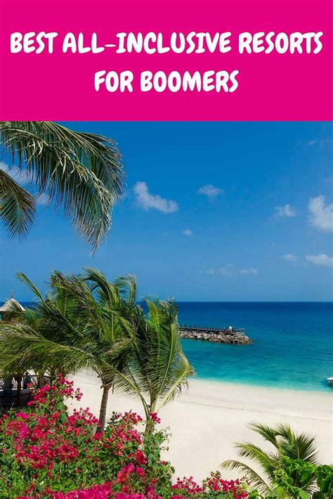 best all inclusive resort best all inclusive resorts for boomers getting on travel