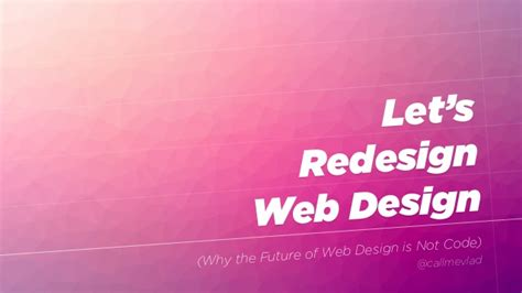 designmantic code the future of web design is not code vlad magdalin