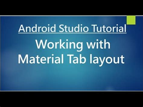 Android Layout Tutorial Youtube | android studio tutorial 78 working with material tab