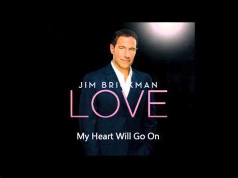 my song jim brickman my will go on jim brickman