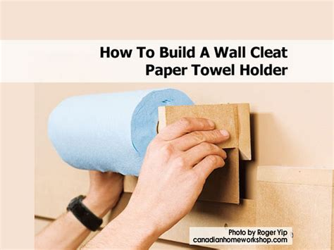 Make Your Own Paper Towels - how to build a wall cleat paper towel holder