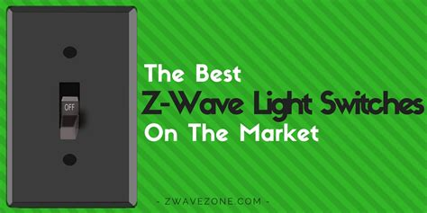 best z wave light switch the best z wave light switches on the market