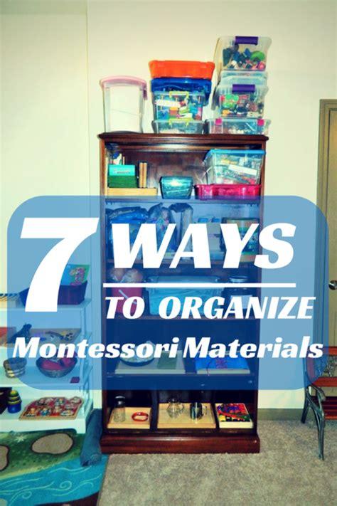 7 Ways To Organize by 7 Ways To Organize Montessori Materials