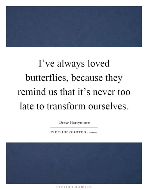 Usb Because Its Never Late To Be by I Ve Always Loved Butterflies Because They Remind Us That