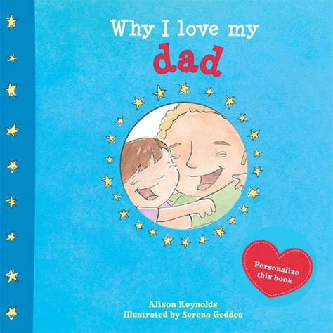 Barnes And Noble Coloring Why I Love My Dad By Alison Reynolds Serena Geddes