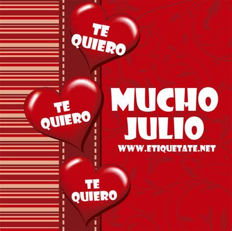 Imagenes Te Quiero Julio   te quiero mucho julio imagenes para fb