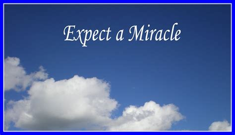 A Miracle quotes about gods miracles quotesgram