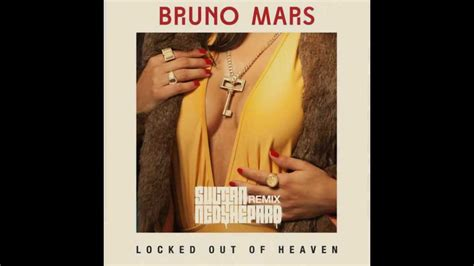 free download mp3 bruno mars remix bruno mars locked out of heaven sultan ned shepard