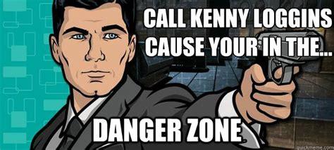 Archer Meme Generator - archer danger zone kenny loggins cause your in the