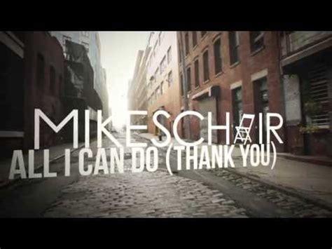 Z Chair Lyrics by Mikeschair All I Can Do Thank You Lyrics