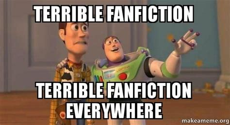 Detox Fanfiction by Fanfiction Memes Buzz And Woody Story Meme Meme