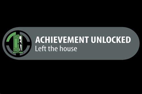 achievement unlocked left the house