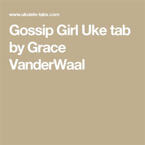 light the sky grace vanderwaal chords gossip uke tab by grace vanderwaal