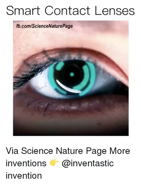 Contact Lens Meme - smart contact lenses fbcomsciencenaturepage via science