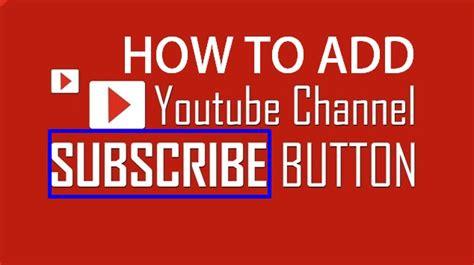 cara membuat channel sendiri di youtube inilah cara membuat tombol subscribe di video youtube