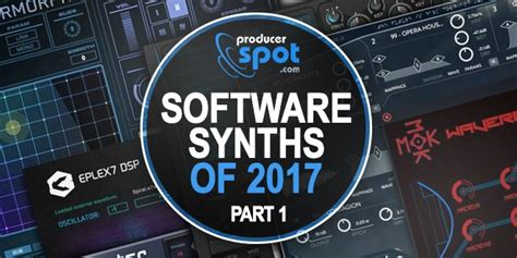 best synthesizer best software synthesizers released in 2017 part 1