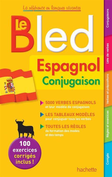 livre bled espagnol conjugaison alfredo gonzalez hermoso jean r 233 my cuenot hachette 201 ducation