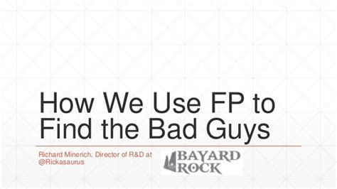 how we use functional programming to find the bad guys