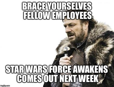 Brace Yourself Meme Snow - i work at the movie theater imgflip