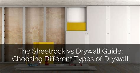 The Sheetrock vs Drywall Guide: Choosing Different Types